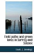 Field Paths and Green Lanes in Surrey and Sussex