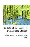 An Echo of the Spheres: Rescued from Oblivion