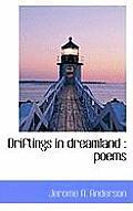 Driftings in Dreamland: Poems
