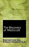 The Discoverie of Witchcraft. Being a Reprint of the First Edition