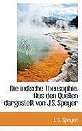 Die Indische Theosophie. Aus Den Quellen Dargestellt Von J.S. Speyer