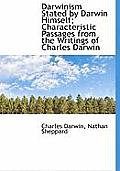 Darwinism Stated by Darwin Himself; Characteristic Passages from the Writings of Charles Darwin