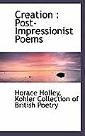 Creation: Post-Impressionist Poems