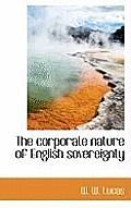 The Corporate Nature of English Sovereignty
