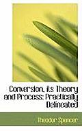 Conversion, Its Theory and Process: Practically Delineated