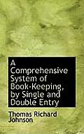 A Comprehensive System of Book-Keeping, by Single and Double Entry
