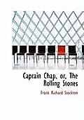 Captain Chap, Or, the Rolling Stones