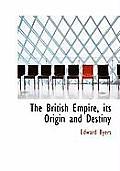The British Empire, Its Origin and Destiny