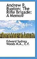 Andrew R. Buxton: The Rifle Brigade: A Memoir