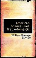 American Finance: Part First.--Domestic