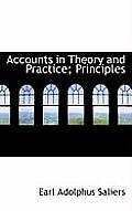 Accounts in Theory and Practice; Principles