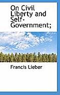 On Civil Liberty and Self-Government;