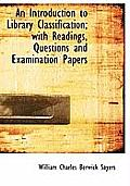 An Introduction to Library Classification; With Readings, Questions and Examination Papers