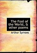 The Fool of the World, & Other Poems