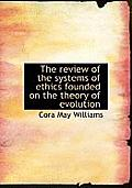 The Review of the Systems of Ethics Founded on the Theory of Evolution