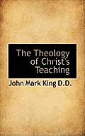 The Theology of Christ's Teaching