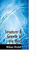 Structure & Growth of the Mind