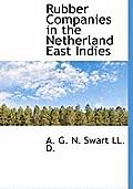 Rubber Companies in the Netherland East Indies
