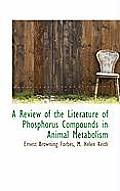 A Review of the Literature of Phosphorus Compounds in Animal Metabolism
