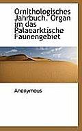 Ornithologisches Jahrbuch. Organ Im Das Palaearktische Faunengebiet
