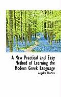 A New Practical and Easy Method of Learning the Modern Greek Language