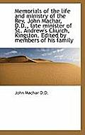 Memorials of the Life and Ministry of the REV. John Machar, D.D., Late Minister of St. Andrew's Chur