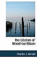The Wisdom of Woodrow Wilson