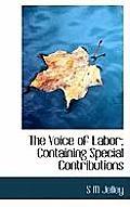 The Voice of Labor; Containing Special Contributions