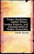 Timber Depletion, Lumber Prices, Lumber Exports, and Concentration of Timber Ownership