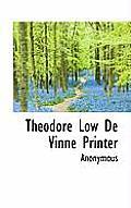 Theodore Low de Vinne Printer