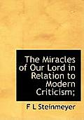 The Miracles of Our Lord in Relation to Modern Criticism;
