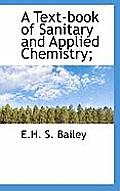 A Text-Book of Sanitary and Applied Chemistry;