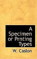 A Specimen or Prnting Types