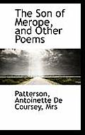 The Son of Merope, and Other Poems