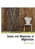 Scenes and Adventures in Affghanistan