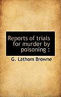 Reports of Trials for Murder by Poisoning