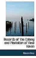Records of the Colony and Plantation of New Haven