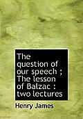 The Question of Our Speech; The Lesson of Balzac: Two Lectures