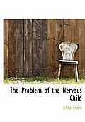The Problem of the Nervous Child