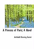 A Princess of Paris; A Novel