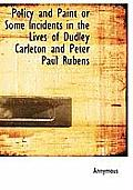Policy and Paint or Some Incidents in the Lives of Dudley Carleton and Peter Paul Rubens