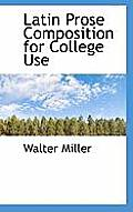 Latin Prose Composition for College Use