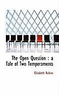 The Open Question: A Tale of Two Temperaments