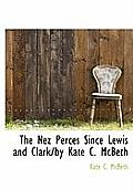 The Nez Perces Since Lewis and Clark/By Kate C. McBeth