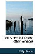 New Starts in Life and Other Sermons