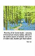 Minstrelsy of the Scottish Border: Consisting of Historical and Romantic Ballads, Collected in the