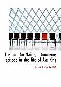 The Man for Maine; A Humorous Episode in the Life of Asa King