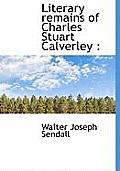 Literary Remains of Charles Stuart Calverley