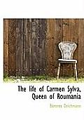 The Life of Carmen Sylva, Queen of Roumania