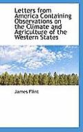 Letters from America Containing Observations on the Climate and Agriculture of the Western States